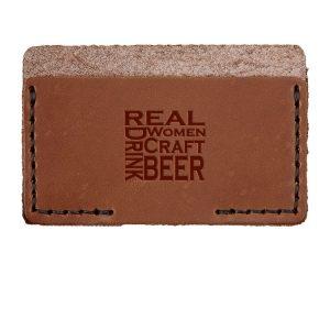 Single Horizontal Card Wallet: Real Women...Beer