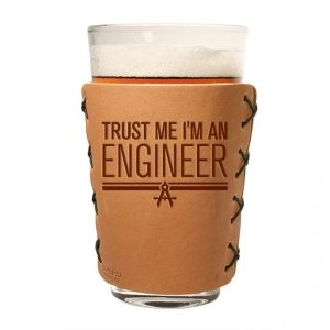 Pint Holder: Trust Me ... Engineer