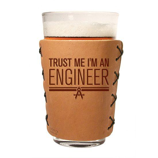 Pint Holder: Trust Me ... Engineer