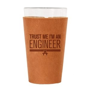 Single Stitch Pint Holder: Trust Me ... Engineer